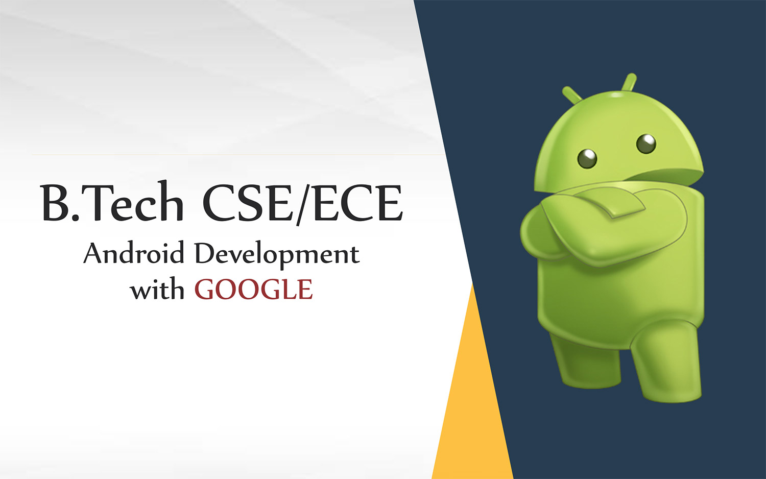 B.Tech CSE/ECE Android Development with Google