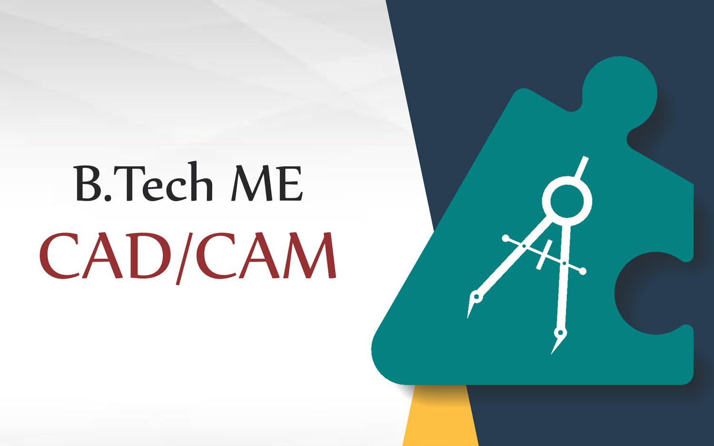 B.Tech ME CAD/CAM